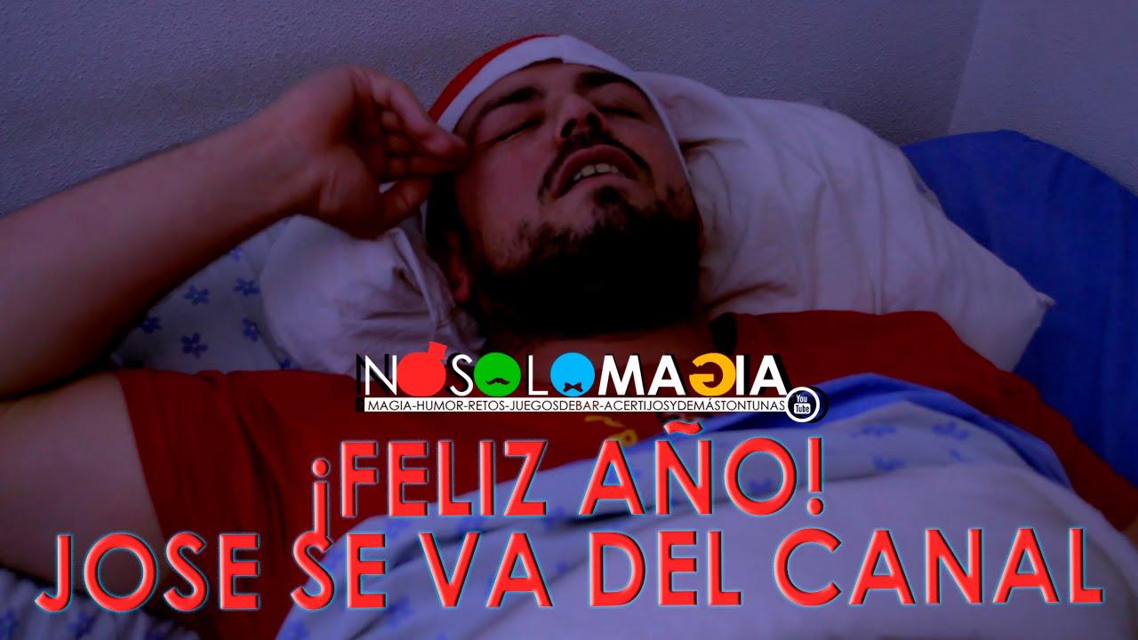 ¡FELIZ AÑO! | JOSE SE VA DEL CANAL | ESPECIAL NOCHEVIEJA 2015